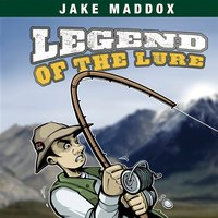 Legend of the Lure - Jake Maddox