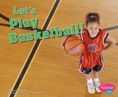 Let's Play Basketball! - Carol K. Lindeen