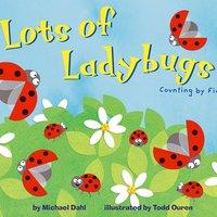 Lots of Ladybugs! - Michael Dahl
