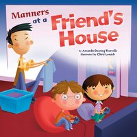 Manners at a Friend's House - Amanda Tourville