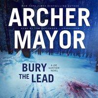 Bury the Lead - Archer Mayor