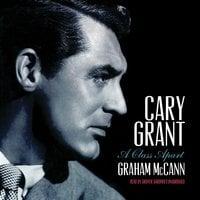 Cary Grant - Graham McCann