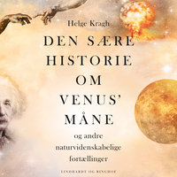Den sære historie om Venus' måne - Helge Kragh, Helge Stjernholm Kragh