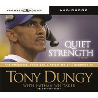 Quiet Strength: The Principles, Practices, and Priorities of a Winning Life - Tony Dungy