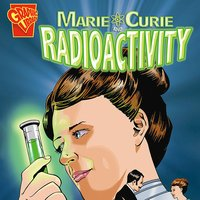 Marie Curie and Radioactivity - Connie Miller