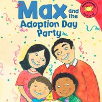 Max and the Adoption Day Party - Adria Klein