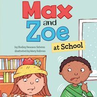Max and Zoe at School - Shelley Swanson Sateren