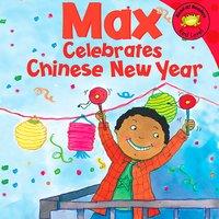 Max Celebrates Chinese New Year - Adria Klein