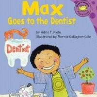 Max Goes to the Dentist - Adria Klein