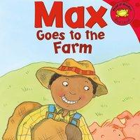 Max Goes to the Farm - Adria Klein