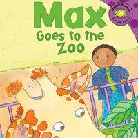 Max Goes to the Zoo - Adria Klein