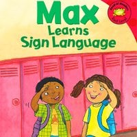 Max Learns Sign Language - Adria Klein