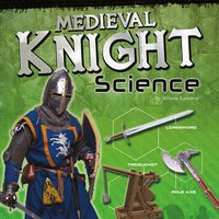 Medieval Knight Science - Allison Lassieur