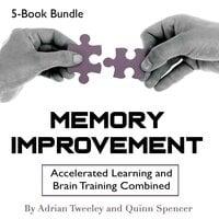 Memory Improvement - Adrian Tweeley, Quinn Spencer