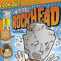 The Incredible Rockhead - Scott Nickel