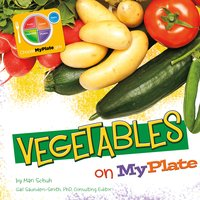 Vegetables on MyPlate - Mari Schuh