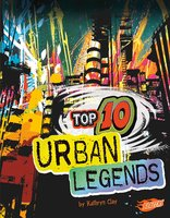 Top 10 Urban Legends - Kathryn Clay