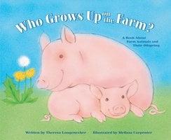 Who Grows Up on the Farm? - Theresa Longenecker