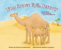 Who Grows Up in the Desert? - Theresa Longenecker