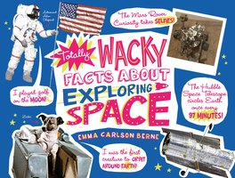 Totally Wacky Facts About Exploring Space - Emma Carlson Berne