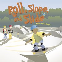 Roll, Slope, and Slide - Michael Dahl