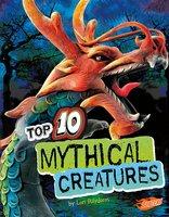 Top 10 Mythical Creatures - Lori Polydoros