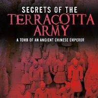 Secrets of the Terracotta Army - Michael Capek