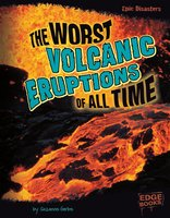 The Worst Volcanic Eruptions of All Time - Suzanne Garbe