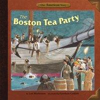 The Boston Tea Party - Lori Mortensen