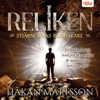 Reliken – Stjärnornas budbärare - Håkan Mattsson