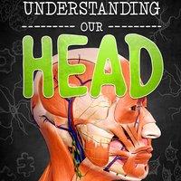 Understanding Our Head - Lucy Beevor