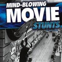 Mind-Blowing Movie Stunts - Joseph Tougas