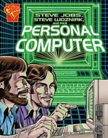 Steve Jobs, Steve Wozniak, and the Personal Computer - Donald Lemke