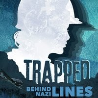 Trapped Behind Nazi Lines - Eric Braun