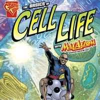 The Basics of Cell Life with Max Axiom, Super Scientist - Amber Keyser