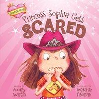Princess Sophia Gets Scared - Molly Martin