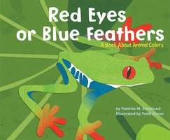 Red Eyes or Blue Feathers - Patricia Stockland