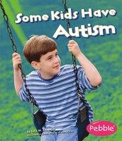 Some Kids Have Autism - Martha Rustad
