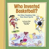 Who Invented Basketball? - Suzanne Slade