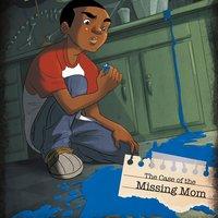 The Case of the Missing Mom - Steve Brezenoff