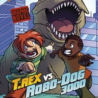 T. Rex vs Robo-Dog 3000 - Scott Nickel