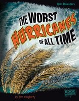 The Worst Hurricanes of All Time - Terri Dougherty