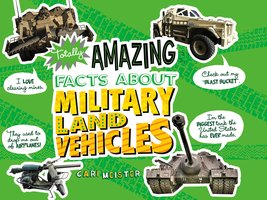 Totally Amazing Facts About Military Land Vehicles - Cari Meister