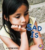 Sad Is ... - Cheyenne Nichols, Laura Purdie Salas