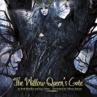 The Willow Queen's Gate - Beth Bracken, Kay Fraser