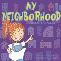 My Neighborhood - Lisa Bullard