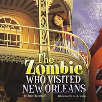 The Zombie Who Visited New Orleans - Steve Brezenoff