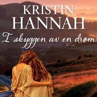 I skyggen av en drøm - Kristin Hannah