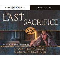 The Last Sacrifice - Sigmund Brouwer, Hank Hanegraaff