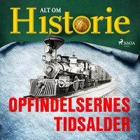 Opfindelsernes tidsalder - Alt Om Historie